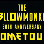 【WOWOWラベル&セトリ】イエモン『THE YELLOW MONKEY 30th Anniversary LIVE -DOME SPECIAL-』